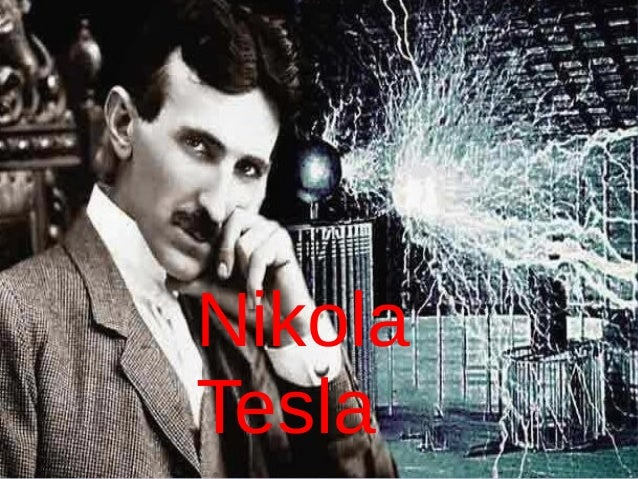 Nikola Tesla Nikola Tesla