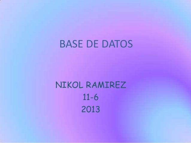 BASE DE DATOS NIKOL RAMIREZ 11-6 2013