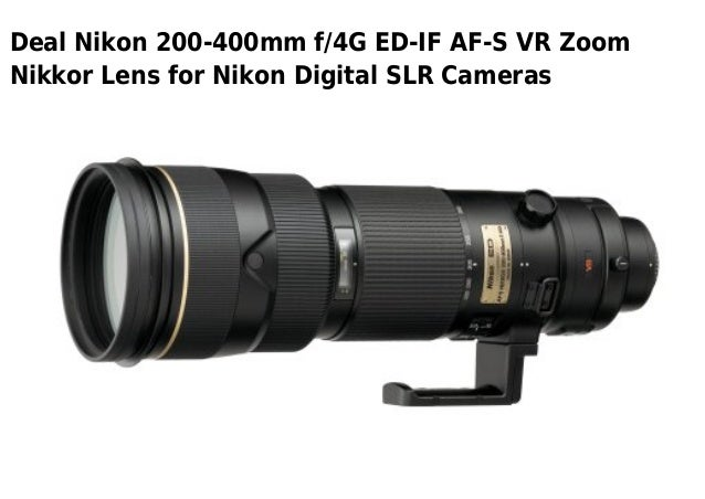 Deal Nikon 200-400mm f/4G ED-IF AF-S VR ZoomNikkor Lens for Nikon Digital SLR Cameras