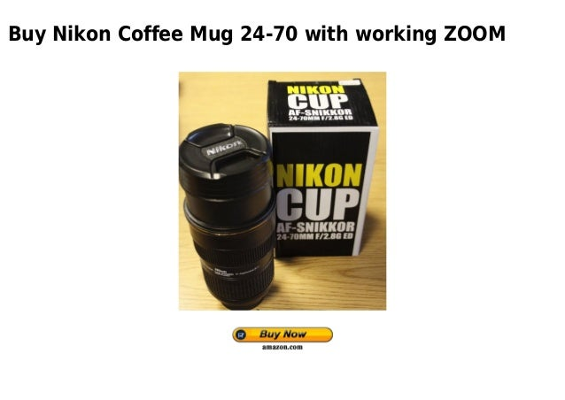 Buy Nikon Coffee Mug 24-70 with working ZOOM