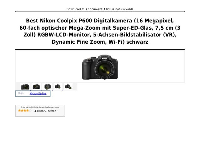 Download this document if link is not clickable Best Nikon Coolpix P600 Digitalkamera (16 Megapixel, 60-fach optischer Meg...