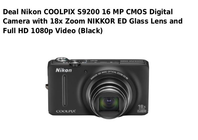 Deal Nikon COOLPIX S9200 16 MP CMOS DigitalCamera with 18x Zoom NIKKOR ED Glass Lens andFull HD 1080p Video (Black)