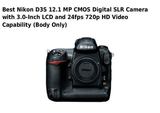 Best Nikon D3S 12.1 MP CMOS Digital SLR Camerawith 3.0-Inch LCD and 24fps 720p HD VideoCapability (Body Only)