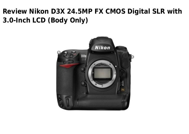 Review Nikon D3X 24.5MP FX CMOS Digital SLR with3.0-Inch LCD (Body Only)