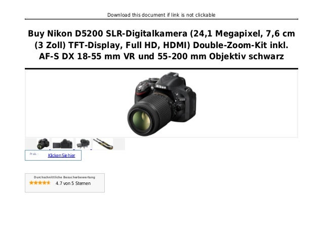 Download this document if link is not clickable Buy Nikon D5200 SLR-Digitalkamera (24,1 Megapixel, 7,6 cm (3 Zoll) TFT-Dis...