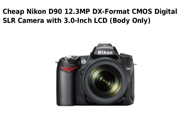 Cheap Nikon D90 12.3MP DX-Format CMOS DigitalSLR Camera with 3.0-Inch LCD (Body Only)