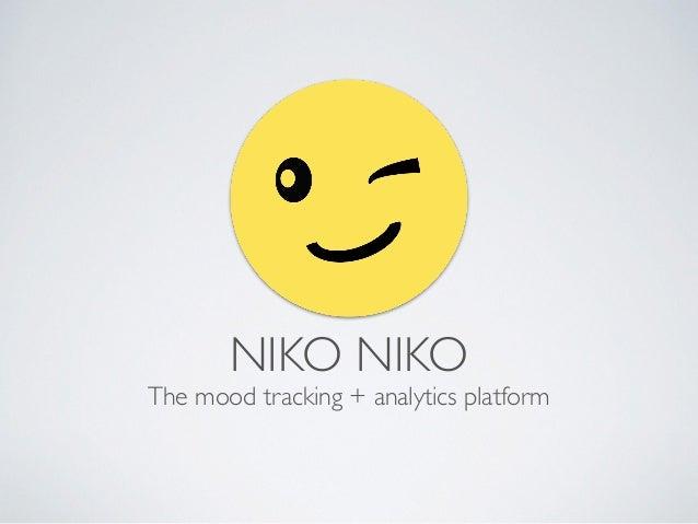 NIKO NIKO The mood tracking + analytics platform