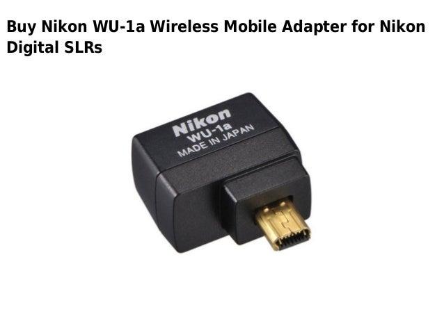Buy Nikon WU-1a Wireless Mobile Adapter for NikonDigital SLRs