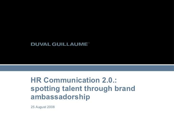 HR Communication 2.0.:  spotting talent through brand ambassadorship 25 August 2008
