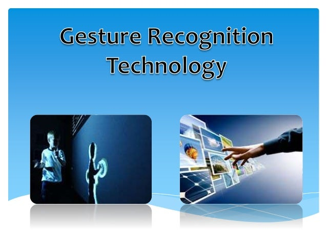  Gestures are an important aspect of human interaction, both interpersonally and in the context of man-machine interfaces...