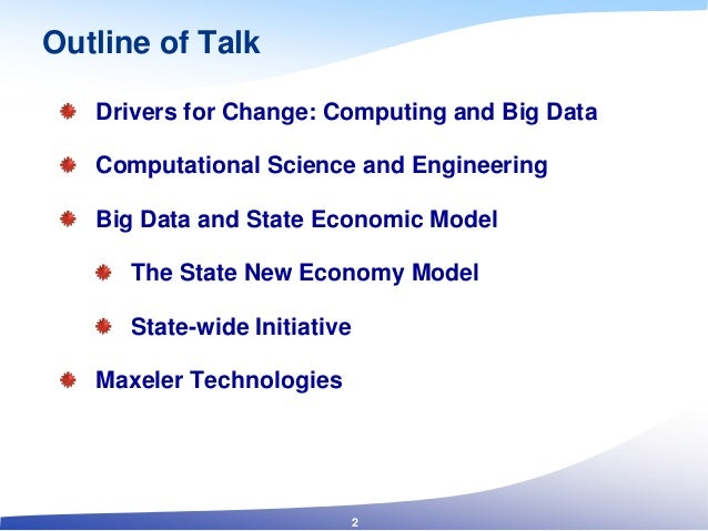 Outline of Talk Drivers for Change: Computing and Big Data Computational Science and Engineering Big Data and State Econom...