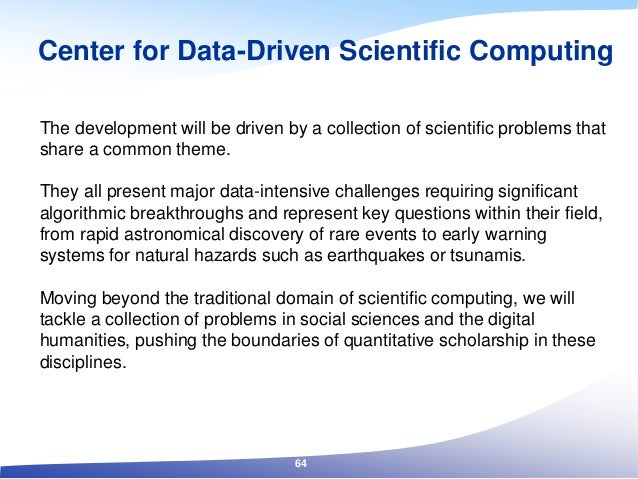 The development will be driven by a collection of scientific problems that share a common theme. They all present major da...