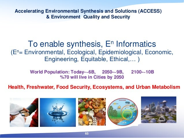 Accelerating Environmental Synthesis and Solutions (ACCESS) & Environment Quality and Security To enable synthesis, En Inf...