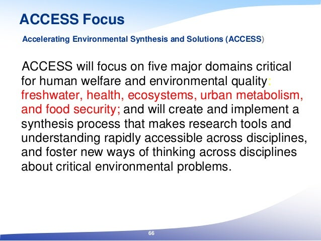 ACCESS Focus ACCESS will focus on five major domains critical for human welfare and environmental quality: freshwater, hea...