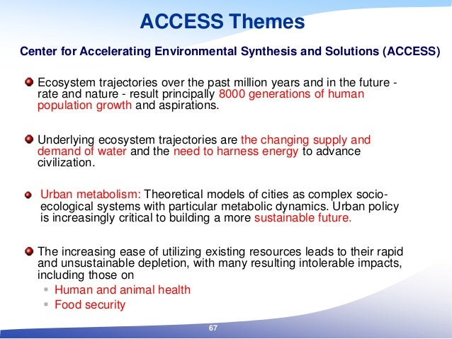 ACCESS Themes Ecosystem trajectories over the past million years and in the future - rate and nature - result principally ...