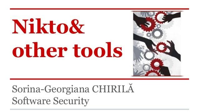 Nikto& other tools Sorina-Georgiana CHIRILĂ Software Security