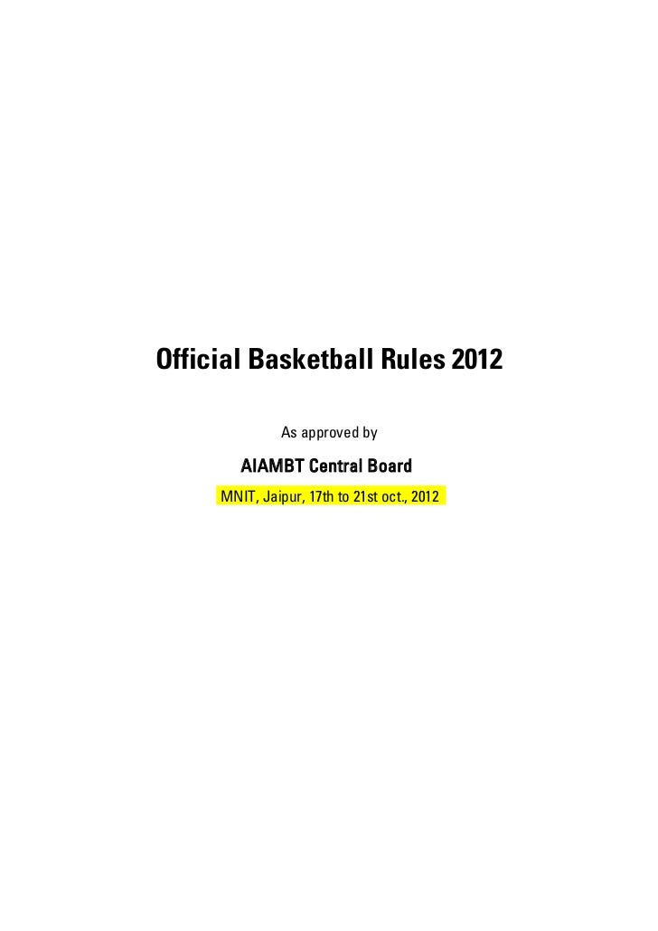 Official Basketball Rules 2012               As approved by        AIAMBT Central Board     MNIT, Jaipur, 17th to 21st oct...