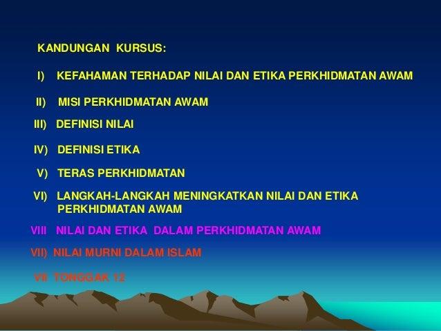 nilai dan etika perkhidmatan awam Nilai dan etika adalah senjata utama demi mencapai kecemerlangan dalam perkhidmatan awam nilai dan adat etika yang dipromosi dalam perkhidmatan awam malaysia adalah.