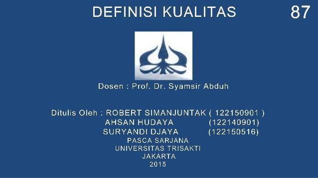QUALITY MANAGEMENT SYSTEM OLEH : KEL. 2 ROBERT SIMANJUNTAK (122150901) AHSAN HUDAYA (122140901) SURYANDI DJAYA (122150516)...