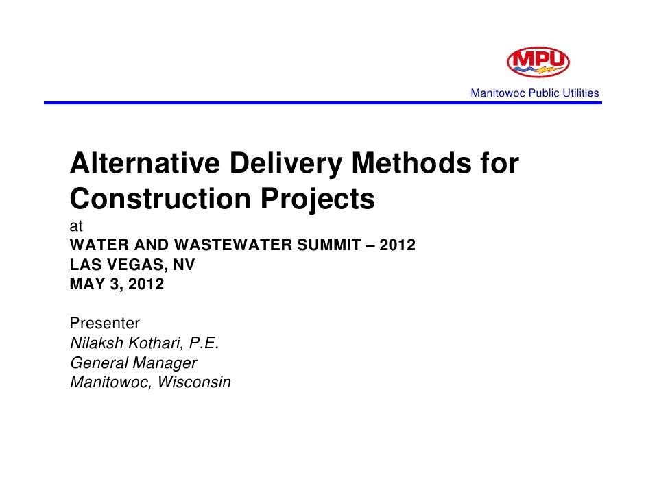 Manitowoc Public UtilitiesAlternative Delivery Methods forAlt    ti D li       M th d fConstruction ProjectsatWATER AND WA...