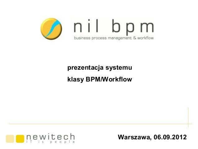 prezentacja systemuklasy BPM/Workflow              Warszawa, 06.09.2012
