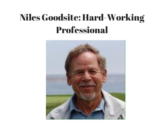 Niles Goodsite: Hard-Working Professional