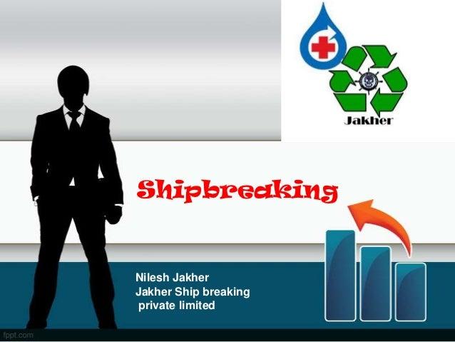 ShipbreakingNilesh JakherJakher Ship breakingprivate limited