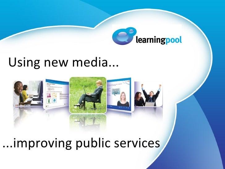 Using new media... ...improving public services