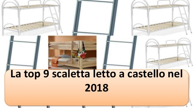 Letto A Castello Con Terzo Letto Estraibile.La Top 9 Scaletta Letto A Castello Nel 2018