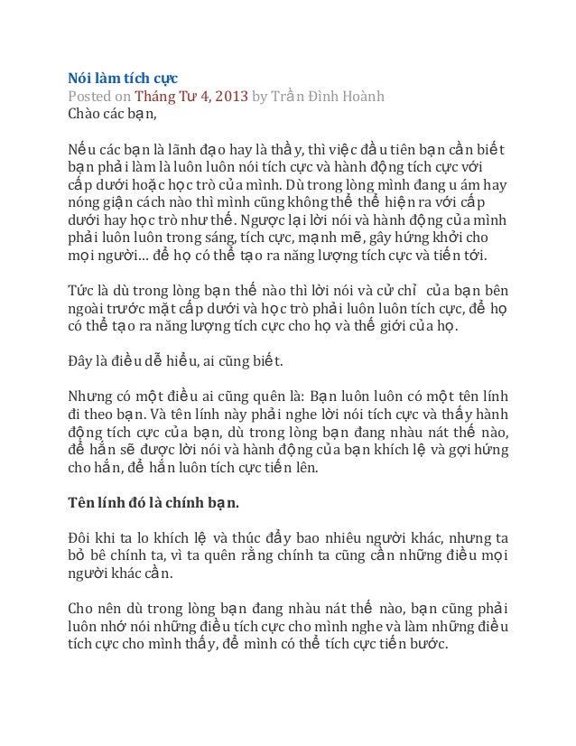 Nói làm tích cựcPosted on Tháng Tư 4, 2013 by Trầ n Đình HoànhChào các bạ n,Nế u các bạ n là lãnh đạ o hay là thầ y, thì v...