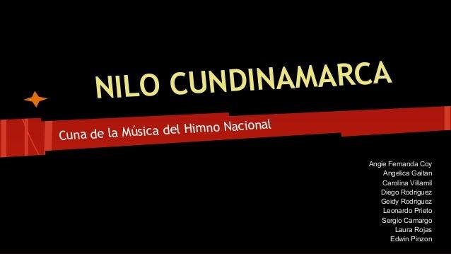 NDINAMARCA NILO CU Nacional la Música del Himno Cuna de Angie Fernanda Coy Angelica Gaitan Carolina Villamil Diego Rodrigu...