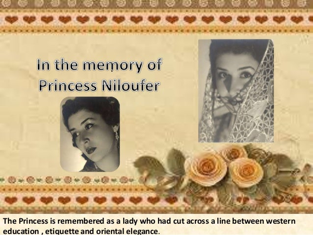 The Princess is remembered as a lady who had cut across a line between western education , etiquette and oriental elegance...
