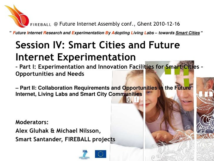 """@ Future Internet Assembly conf., Ghent 2010-12-16 <br />"""" Future Internet Research and Experimentation By Adopting Living..."""