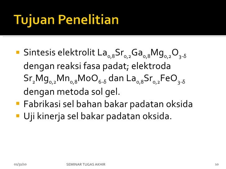 <ul><li>Sintesis elektrolit  La 0,8 Sr 0,2 Ga 0,8 Mg 0,2 O 3 -δ  dengan reaksi fasa padat; elektroda Sr 2 Mg 0,2 Mn 0,8 Mo...