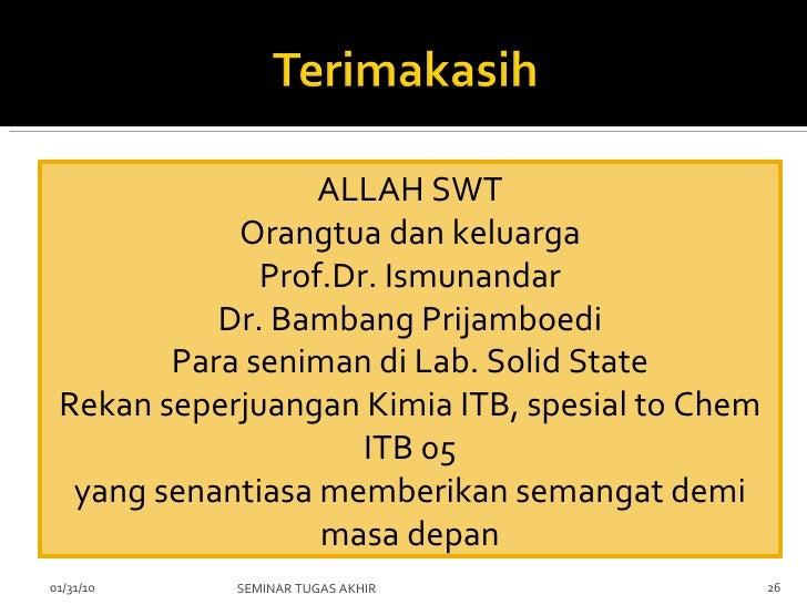 02/08/10 SEMINAR TUGAS AKHIR ALLAH SWT Orangtua dan keluarga Prof.Dr. Ismunandar Dr. Bambang Prijamboedi Para seniman di L...