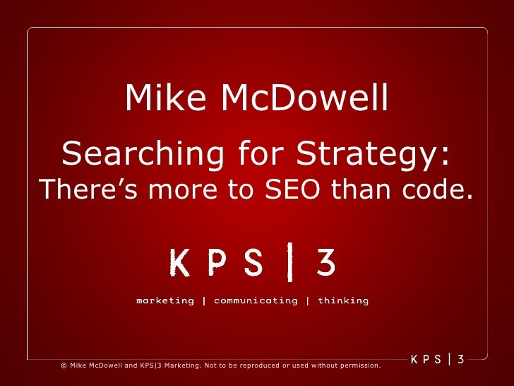 Mike McDowell Searching for Strategy:  There's more to SEO than code.