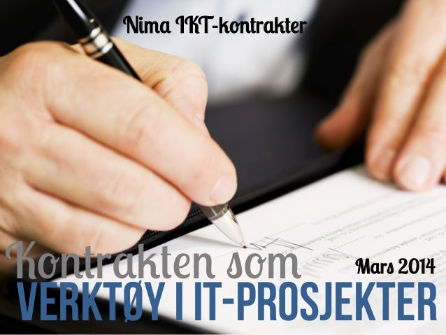 Kontrakten som Verktøy I IT-prosjekteR Nima IKT-kontrakter Mars 2014