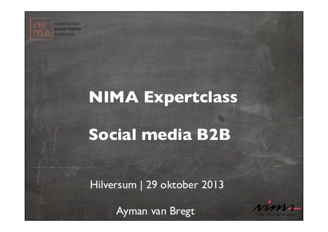 NIMA Expertclass Social media B2B Hilversum | 29 oktober 2013  !  Ayman van Bregt