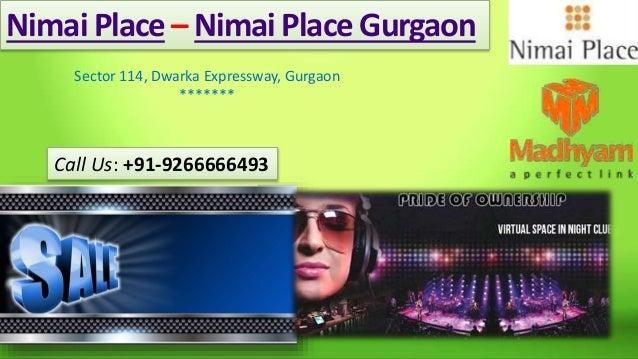 Call Us: +91-9266666493 NimaiPlace – NimaiPlace Gurgaon Sector 114, Dwarka Expressway, Gurgaon *******