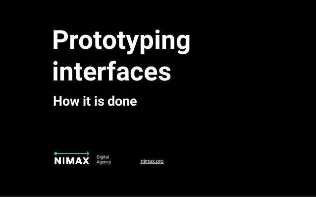 Prototyping interfaces How it is done Digital Agency nimax.pro