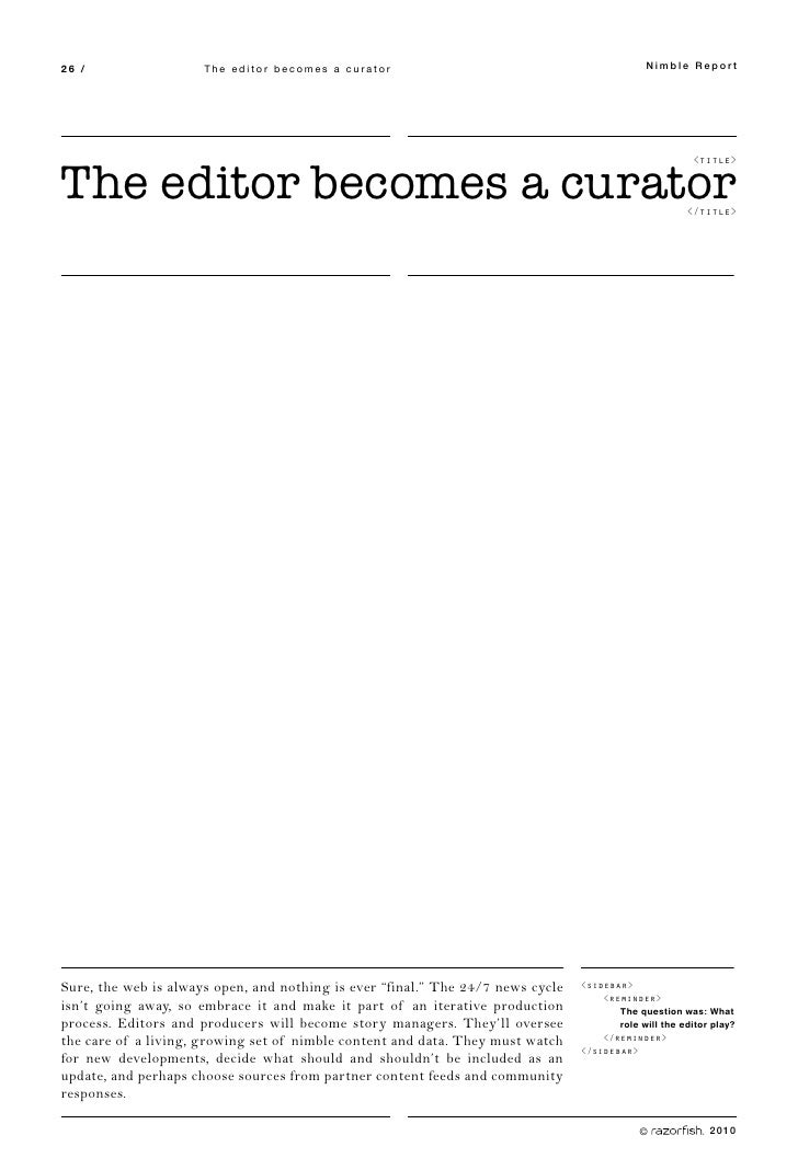 26 /                  The editor becomes a curator                                            Nimble Report     The editor...