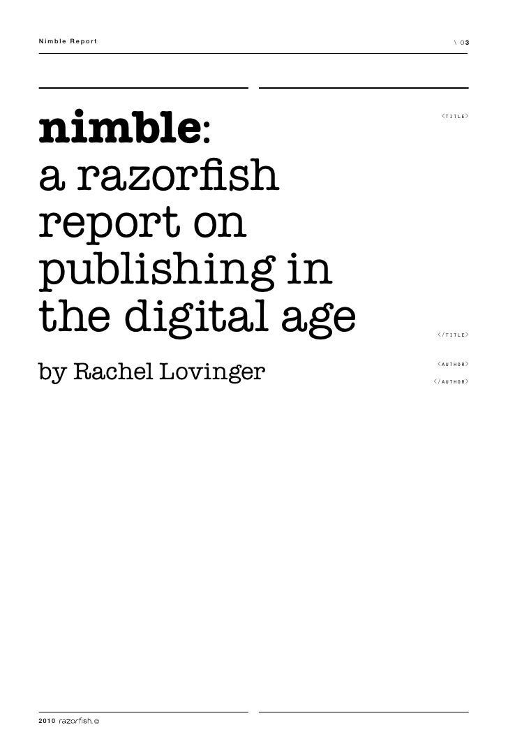 Nimble Report              03     nimble:                       <title>     a razorfish report on publishing in the digita...