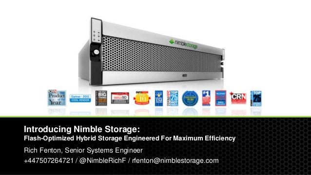 © 2013 Nimble Storage. Proprietary and confidential. Do not distribute. 1#NimbleStorageIntroducing Nimble Storage:Flash-Op...