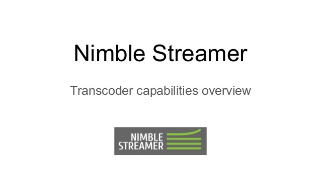Nimble Streamer Transcoder capabilities overview