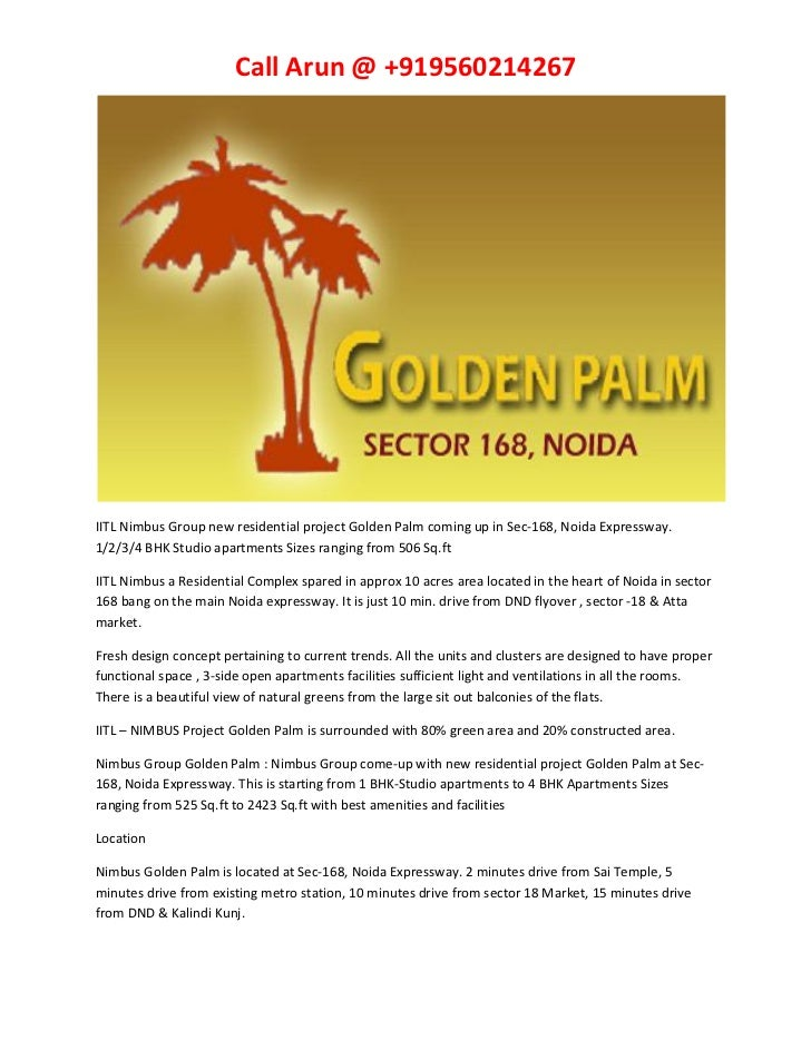 Call Arun @ +919560214267IITL Nimbus Group new residential project Golden Palm coming up in Sec-168, Noida Expressway.1/2/...