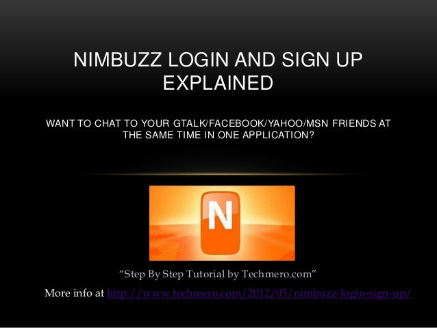 """Step By Step Tutorial by Techmero.com"" NIMBUZZ LOGIN AND SIGN UP EXPLAINED WANT TO CHAT TO YOUR GTALK/FACEBOOK/YAHOO/MSN ..."