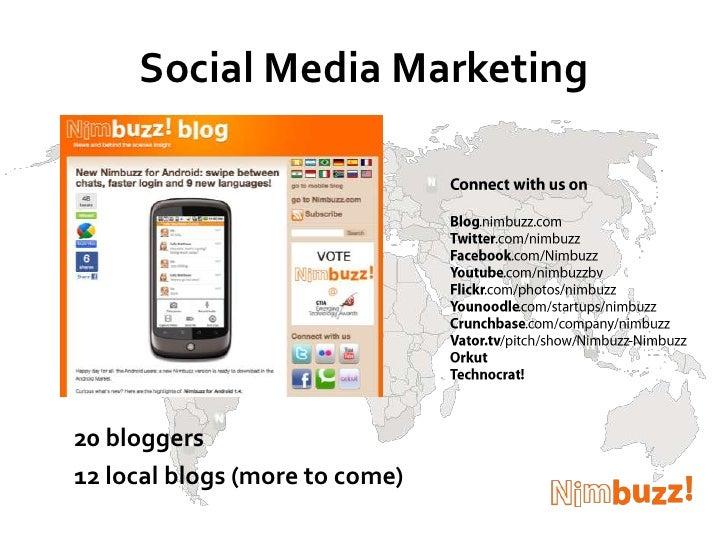 Social Media Marketing<br />Connect with us on<br />Blog.nimbuzz.com<br />Twitter.com/nimbuzz<br />Facebook.com/Nimbuzz<br...