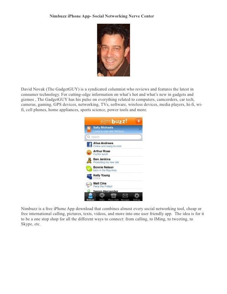 Nimbuzz iPhone App- Social Networking Nerve Center �     David Novak (The GadgetGUY) is a syndicated columnist who reviews...