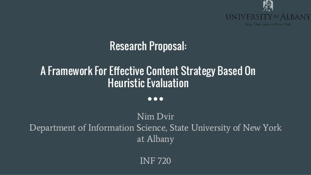 Research Proposal: A Framework For Effective Content Strategy Based On Heuristic Evaluation Nim Dvir Department of Informa...