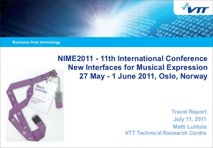 NIME2011 - 11th International Conference  New Interfaces for Musical Expression     27 May - 1 June 2011, Oslo, Norway    ...